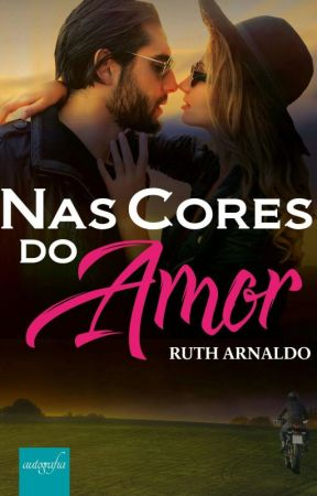 Nas Cores do Amor (completo no Amazon) by rutharnaldo