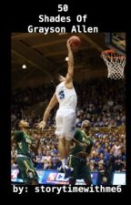 50 Shades Of Grayson Allen by storytimewithme6