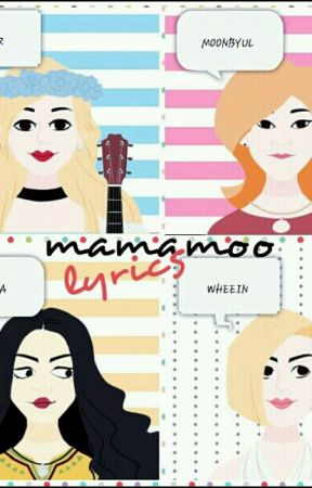 Mamamoo Lyrics - DÉCALCOMANIE (데칼코마니) - Wattpad