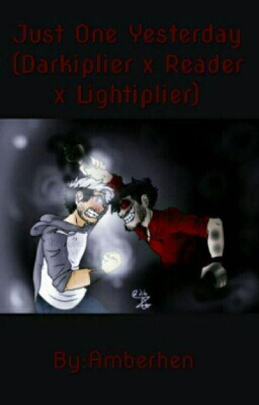 Just One Yesterday (Darkiplier x Reader x Lightiplier)