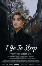 I Go To Sleep//K.S by BebePinky