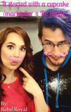 It started with a cupcake (markiplier x Ro fanfic) by RebelRoyal