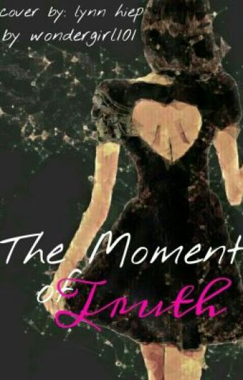 The Moment of Truth (L.T) *1