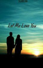 Let Me Love You by jscaureliaa