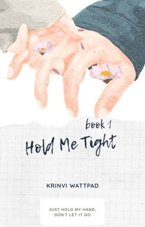 Hold Me Tight [Sedang di Revisi] by krinvi