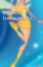 Daria: Is It Halloween Yet? by PatrickMoore95