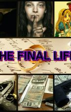 The Final Life by ToxicalKiddx