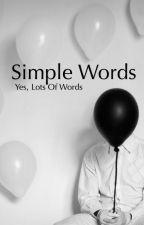Simple Words  by BernieBop7515