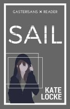 Sail || Gaster!Sans × Reader ✍ by well-behaved
