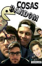 Cosas random by __--Idiotxs--__