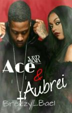 Ace & Aubrei by Breezy_Bae1