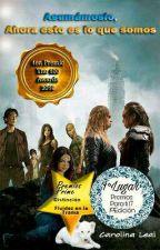 Asumamoslo, Ahora Esto Es Lo Que Somos... (#Premio Los100 Awards) by CarolinaLeal848