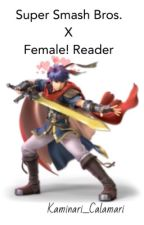SSB X Reader One-Shots by Anime_Fangirl4501