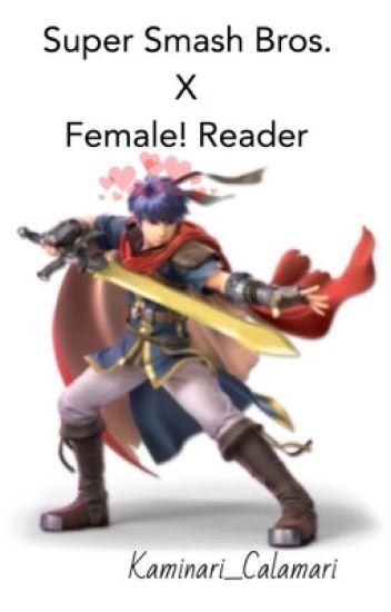 SSB X Female! Reader One-Shots [Major Editing!]