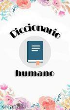 Diccionario Humano by Shennyx_x