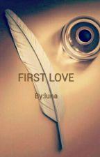 FIRST LOVE by lunasierra