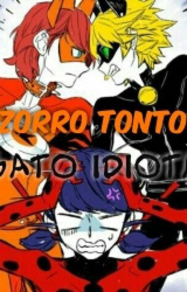 Zorro Tonto, Gato Idiota [YAOI]