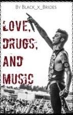 Love, drugs and music (BVB and more bands love story) ON HOLD  by Black_x_Brides