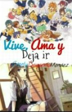 Vive, Ama Y Deja ir. by EmelyDayannaMendez