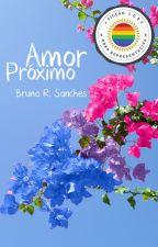 Amor próximo by BrunaSanches0