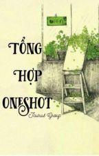 Tổng hợp Oneshot {Tạm ngưng} by TaurusTheBest