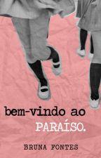 Bem-vindo ao Paraíso by queenbrubs