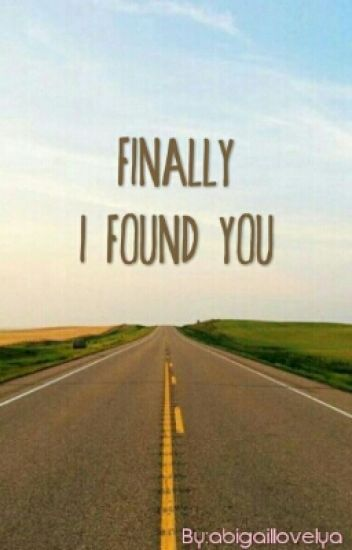 Finally I Found You