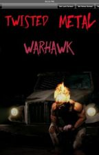Twisted Metal: Warhawk by -scorpion458-