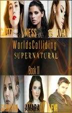 Worlds Colliding (Supernatural) Book 11 by heartofice97