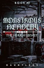 Monstrous Academy 3: The Hidden Secret. by dauntlehs