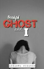 Beautiful Ghost And I by matchazz_