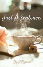 Just A Sentence by HiKyanos