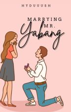 MSMMY 2: Marrying MR. YABANG ✔️ by hyduuush
