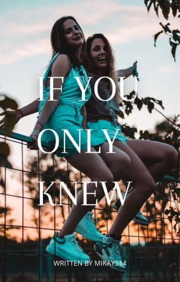 If You Only Knew (COMPLETED)