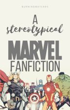 A Stereotypical Marvel Fanfiction by burningmatches