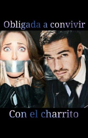 Obligada A Convivir Con El Charrito