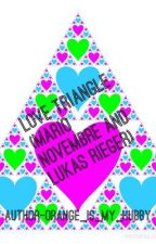 Love Triangle (Mario Novembre and Lukas Rieger FanFiction)-On Hold- by Janiel_Forever123