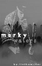 Murky Waters by LivThaWriter