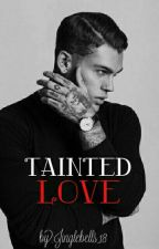 Tainted Love #Wattys2016 by stry_heck