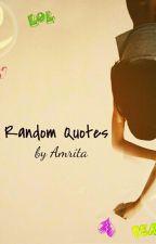 Random Quotes by Amrita04