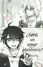 ¿Será un Amor Platónico? [ YuuMika ] by Wonder_Tweek_