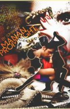 MaNan TS-  Prom Night (✔)  by shreya23301