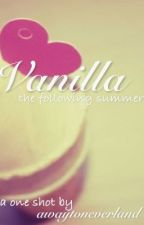 Vanilla- One Shot by awaytoneverland