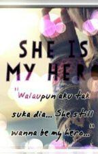 She Is My Hero by aqieylah