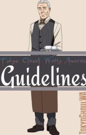 Guidelines |Tokyo Ghoul Watty Awards| by TokyoGhoulWA