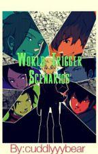 World Trigger Scenarios  by cuddlyyybear