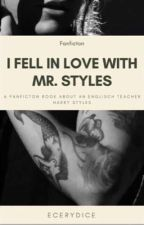 I fell in love with Mr. Styles. by Ecerydice