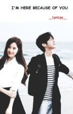 Fanfic Hanseo ___I'm here because of you by LynLyy9