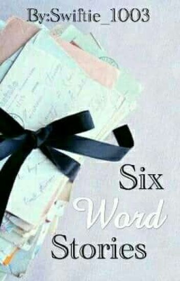 6 Word Stories