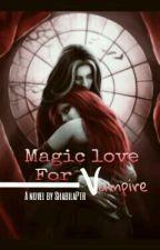 [1]. Magic Love For Vampire by ShabilaPtr
